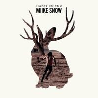 Miike Snow: Happy to you