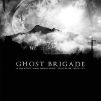 Ghost Brigade : In the woods (Jonny Wanha Remix) / Soulcarvers (Acoustic)