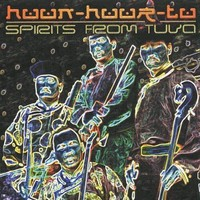 Huun-Huur-Tu: Spirits From Tuva