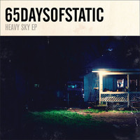 65daysofstatic : Heavy Sky EP