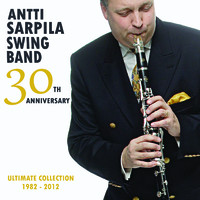 Sarpila, Antti: 30th Anniversary Ultimate Collection 1982-2012
