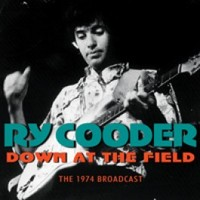 Cooder, Ry: Down at the field