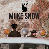 Miike Snow : Devil's work the remixes