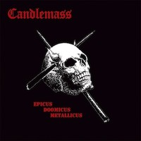 Candlemass: Epicus doomicus metallicus -25th anniversary edition