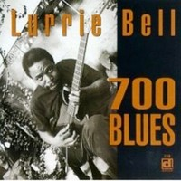 Bell, Lurrie: 700 Blues