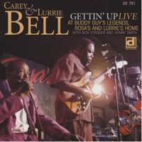 Bell, Lurrie / Bell, Carey : Gettin' Up: Live At Buddy Guy's Legends