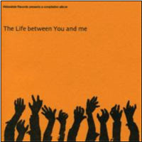 V/A : The life between you and me