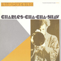 Shaw, Charles Cha Cha: Into Morning
