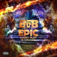 B.o.B.: E.p.i.c. (every play is crucial)