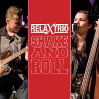 Relax Trio : Shake and roll