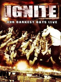 Ignite: Our darkest days live -limited digipak dvd+cd