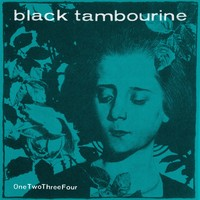 Black Tambourine: Onetwothreefour