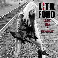 Ford, Lita : Living like a runaway