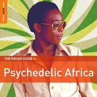 V/A: Rough guide to psychedelic Africa