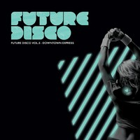 V/A : Future Disco vol.5 - Downtown express