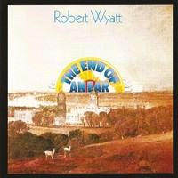 Wyatt, Robert: The end of an ear ~ expanded edition