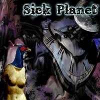 Sick Planet: Sick Planet