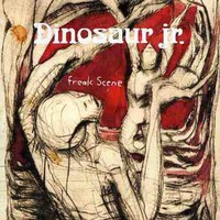 Dinosaur Jr : Freak Scene