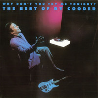 Cooder, Ry: Why Don't You Try Me Tonight - The Best Of