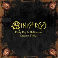Ministry: Every Day Is Halloween - Greatest Tricks