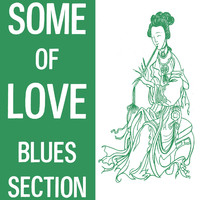 Blues Section : Some of love