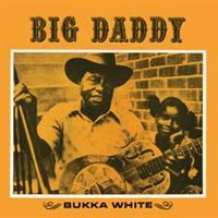 White, Bukka: Big Daddy