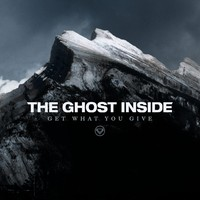 Ghost Inside : Get what you give