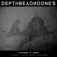 Depth Beyond One's : Monuments Of Control