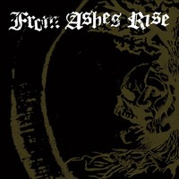 From Ashes Rise : Rejoice The End/Rage Of Sanity