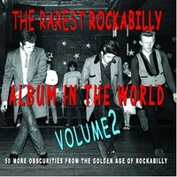 V/A: Rarest rockabilly album in the world: volume 2