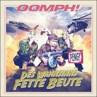 Oomph: Des Wahnsinns Fette Beute