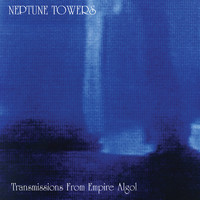 Neptune Towers: Transmissions from Empire Algol