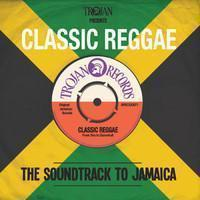V/A / Trojan Records : Trojan Presents: Classic Reggae - The Soundtrack To Jamaica