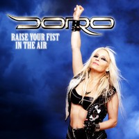 Doro : Raise Your Fist In The Air