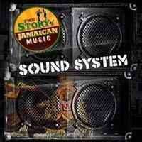 V/A : Sound system - the story of Jamaican music
