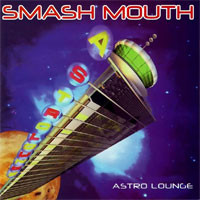 Smash Mouth : Astro Lounge -Reissue