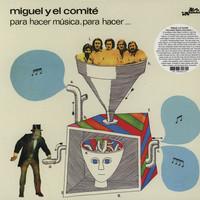 Miguel Y El Comite: Para Hacer Musica, Para Hacer...