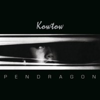Pendragon: Kowtow -re-issue