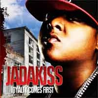 Jadakiss : Loyalty comes first