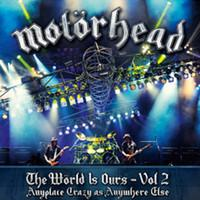 Motörhead: Wörld is ours vol.2 - Anyplace crazy as anyplace else