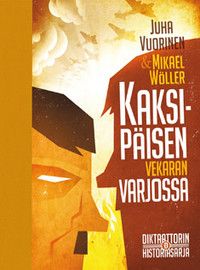 Wöller, Mikael: Kaksipäisen vekaran varjossa