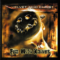 Velvet Acid Christ: Fun with Knives