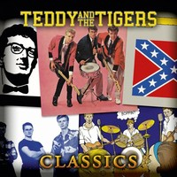 Teddy & the Tigers : Teddy & the tigers classics