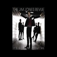 Jim Jones Revue : It's gotta be about me