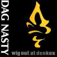 Dag Nasty: Wig out at Denko's
