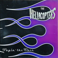 Hellacopters: Payin' The Dues