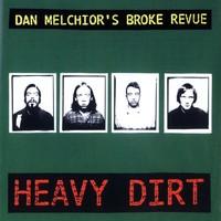 Melchior, Dan: Heavy Dirt