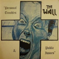 Wall : Personal Troubles & Public issues