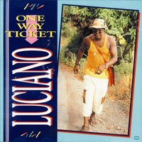 Luciano: One way ticket
