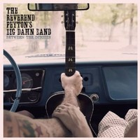Reverend Peyton's Big Damn Band: Between the ditches